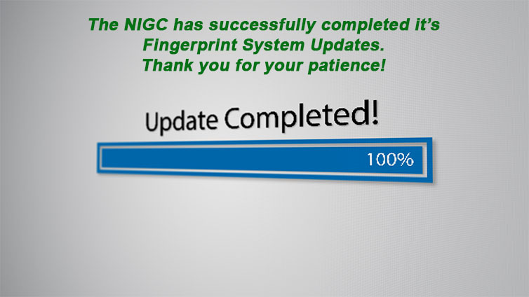 NIGC Fingerprint System Updates Completed