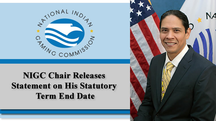 NIGC Chair Releases Statement in Response to Questions Surrounding His Statutory Term End Date