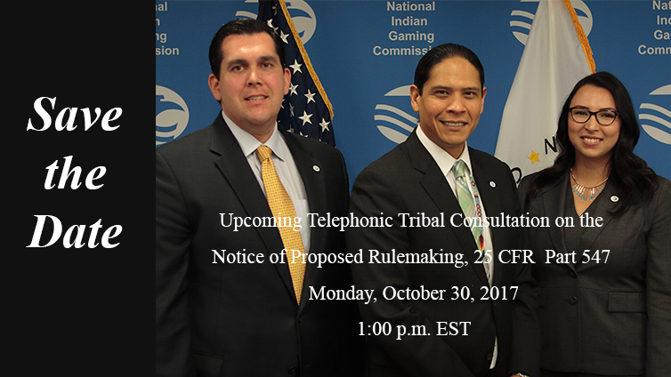 Upcoming Telephonic Tribal Consultation on the Notice of Proposed Rulemaking, 25 CFR Part 547