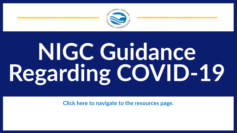 NIGC Guidance Regarding COVID-19 Resources