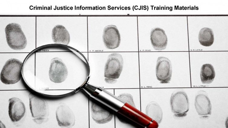 Criminal Justice Information Services (CJIS) Training Materials