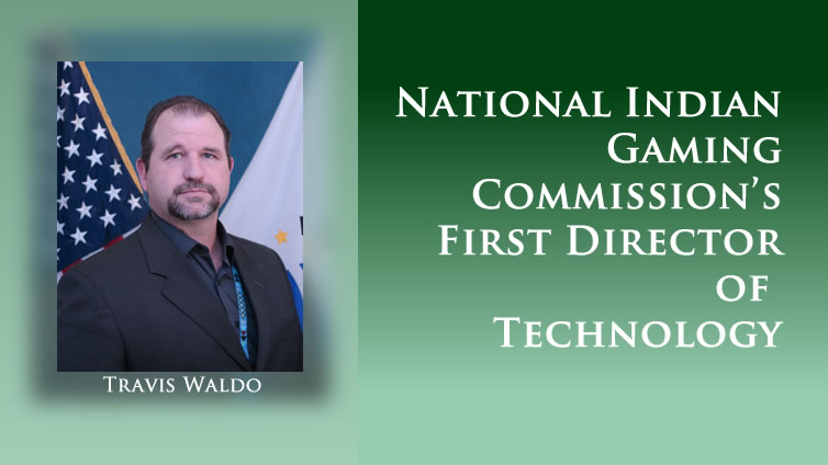 The National Indian Gaming Commission Announces First Director of Technology