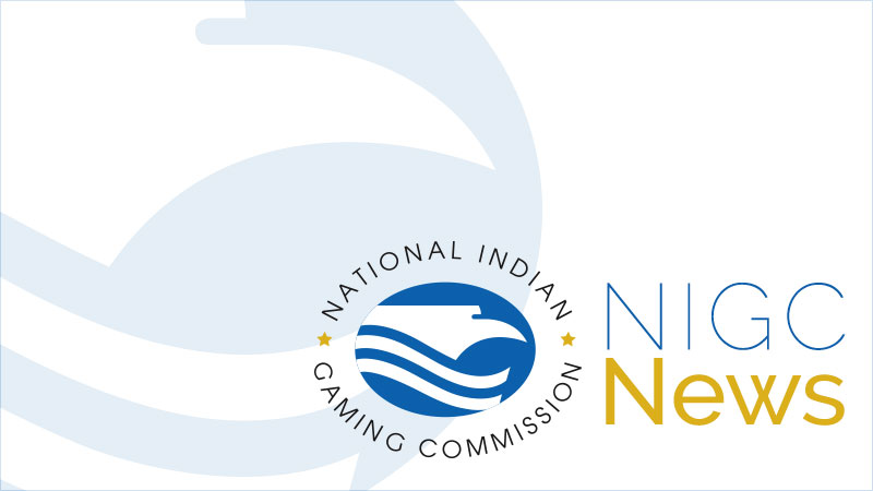 NIGC Announces the Approval of Guidance on the Class III Minimum Internal Control Standards